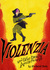 Violenzia and Other Deadly Amusements by Richard Sala