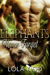 Elephants Never Forget (Safari Shifters #3)