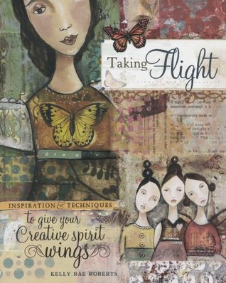 Taking Flight by Kelly Rae Roberts