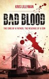 Bad Blood: Sins of a Father, Revenge of a Son