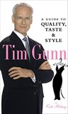 Tim Gunn: A Guide to Quality, Taste & Style