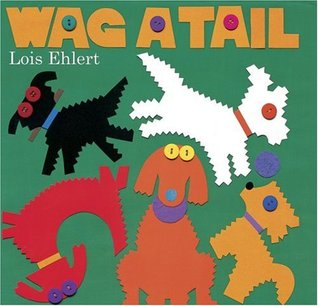 Wag a Tail by Lois Ehlert