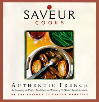 Saveur Cooks Authentic French by Colman Andrews