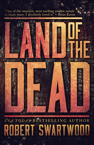 Land of the Dead by Robert Swartwood