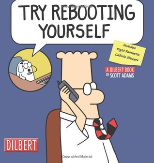 Try Rebooting Yourself by Scott Adams