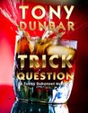 Trick Question (Tubby Dubonnet, #3)