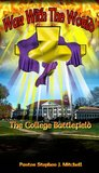 War with the World: The College Battlefield