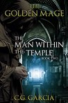 The Man Within the Temple (The Golden Mage, #2)