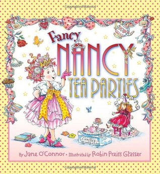 Fancy Nancy: Tea Parties (Fancy Nancy)