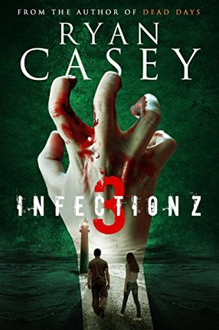 Infection Z 3 (Infection Z, #3)