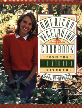 The American Vegetarian Cookbook from the Fit for Life Kitchen by Marilyn Diamond