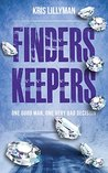 Finders Keepers: One Good Man, One Very Bad Decision