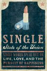 Single State of the Union: Single Women Speak Out on Life, Love, and the Pursuit of Happiness
