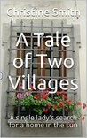 A Tale of Two Villages: A single lady's search for a home in the sun