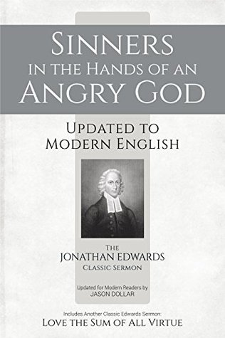 an analysis of the importance of sinners in the hands of an angry god by jonathan edwards in america 5 quotes from sinners in the hands of an angry god: 'unconverted men walk over the pit of hell on a rotten covering'.