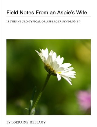 Field Notes From an Aspies Wife: Is this Neuro-Typical or Asperger Syndrome?