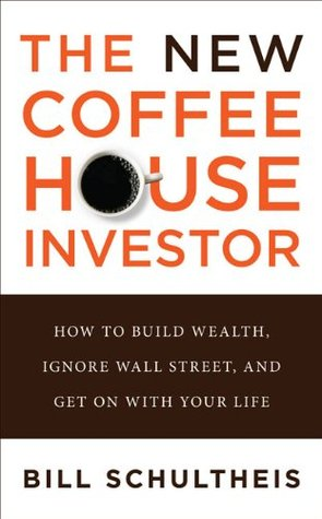 The New Coffeehouse Investor by Bill Schultheis