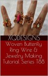 Woven Butterfly Ring Wire & Jewelry Making Tutorial Series T88