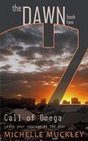 The Dawn: Call of Omega (A Dystopian Science Fiction, Post Apocalyptic Series, book 2): Book two in The Dawn series