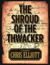 The Shroud of the Thwacker