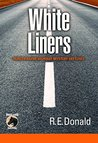 White Liners: Hunter Rayne Highway Mystery Sketches by R.E. Donald