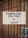 English Goes on a Toot