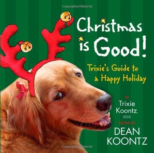 Christmas Is Good by Trixie Koontz