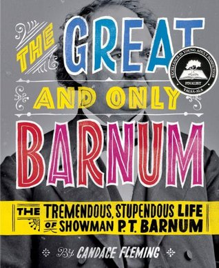 The Great and Only Barnum by Candace Fleming