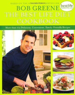 The Best Life Diet Cookbook by Bob Greene