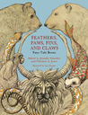 Feathers, Paws, Fins, and Claws: Fairy-Tale Beasts