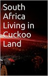 South Africa Living in Cuckoo Land