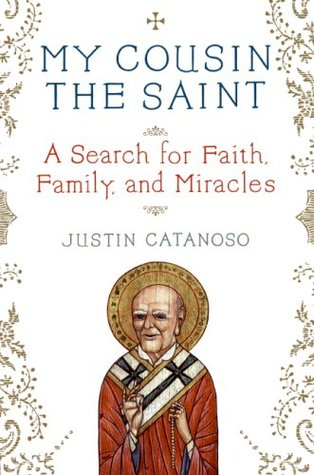 My Cousin the Saint by Justin Catanoso