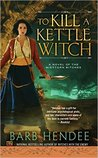 To Kill a Kettle Witch (The Mist-Torn Witches #4)