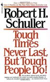 Tough Times Never Last, but Tough People Do!