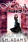 Home of the Dead (Home of the Dead, #1)