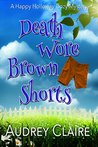 Death Wore Brown Shorts (Happy Holloway Mystery, #1)