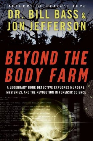 Beyond the Body Farm by William M. Bass