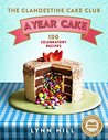The Clandestine Cake Club: A Year of Cake