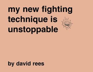 My New Fighting Technique Is Unstoppable by David Rees