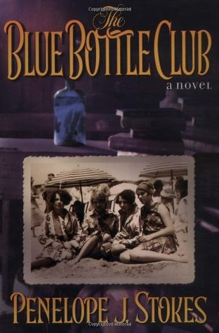 The Blue Bottle Club by Penelope J. Stokes