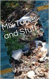 Mix Tapes and Stuff (Mix Tape #1)