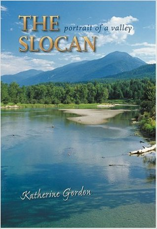 The Slocan: Portrait of a Valley
