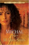 Michal by Jill Eileen Smith
