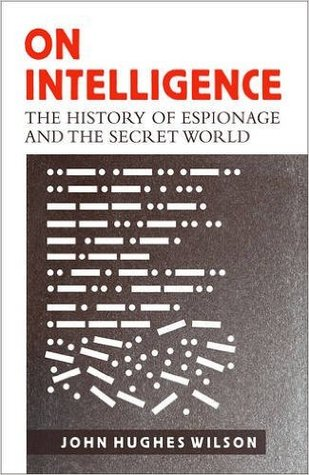 Image result for On Intelligence: The History of Espionage and the Secret World by John Hughes-Wilson