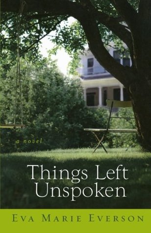 Things Left Unspoken by Eva Marie Everson