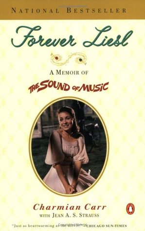 Forever Liesl by Charmian Carr