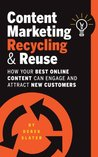Content Marketing: Recycling & Reuse - How your best online content can attract and engage new customers