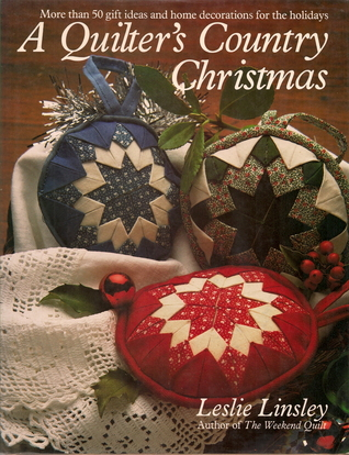 A Quilter 39 S Country Christmas More Than 50 Projects To: country christmas gifts to make
