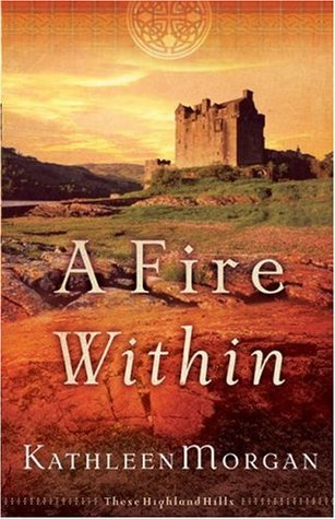 A Fire Within by Kathleen  Morgan