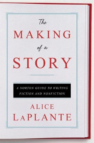 The Making of a Story by Alice LaPlante